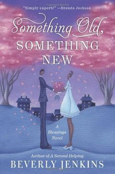 Something Old, Something New: A Blessings Novel by Beverly Jenkins, http://www.amazon.com/dp/0061990795/ref=cm_sw_r_pi_dp_xtSYpb0MY0QGA