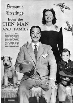 Seasons greetings to you all from Nick and Nora Charles and their son.Here William Powell, Myrna Loy and their ''son'' Dickie Hall in ''Shadow of the ThinMan their last series of ''the Thin Man '' and from Asta of course Wouf xo Thin Man Movies, Old Movies, Vintage Movies, Golden Age Of Hollywood, Vintage Hollywood, Hollywood Stars, Classic Movie Stars, Classic Movies, Chien Fox Terrier