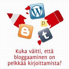 Kuka väitti, että bloggaaminen on pelkkää kirjoittamista?