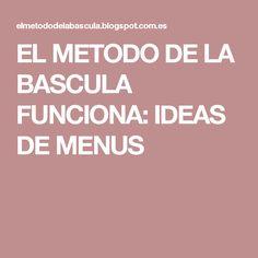 EL METODO DE LA BASCULA FUNCIONA: IDEAS DE MENUS