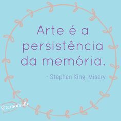 Art is the persistence of memory.