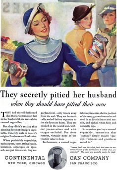 canned goods ad, 1934. Obviously this was before the days of delicious high fructose corn syrup and stroke-inducing salt overload!