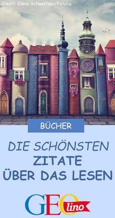Wie wertvoll Bücher sind, zeigen diese Zitate auf GEOlinon.de! #lesen #bücher #zitate #bücherwurm #lesespass #leseratte