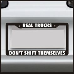 real trucks dont shift themselves license plate frame - Don T Tread On Me License Plate Frame