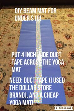 I love my beam mat! I got the yoga mat for around $8 at Walmart, and the duct tape for around $2 at the Dollar General! #gymnastics #diy #gymnast
