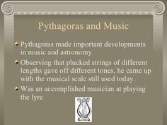 a discussion on pythagoras and music The violin and guitar solos gave pythagoras music more variety and colors, but the music in general here ended up being more tentative than convincing to my ears.