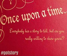 Everybody has a story to tell ... #gotstory