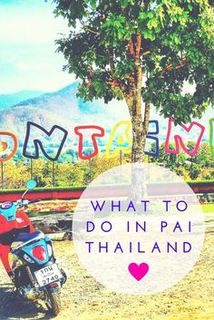 What to do in Pai, Thailand Travel Guide. Loads of fun details, cafes, beautiful scenery! #pai #thailand #travelguide #whattodo