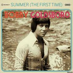 BOBBY GOLDSBORO - SUMMER (THE FIRST TIME) - 1973*
