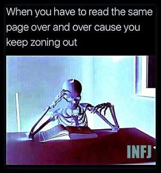 lol That's a combination of me being an INFJ and having ADD. I still love to read though. If its something that interests me I don't have the zoning out problem nearly as bad. :)