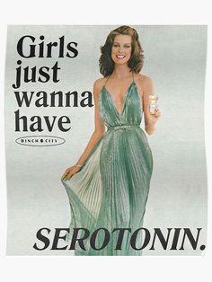 'Girls Just Wanna Have Serotonin' Poster by binchcity Vintage Humor, Vintage Comics, Vintage Ads, Funny Vintage, Vintage Stuff, Psy Art, Retro Aesthetic, New Wall, Vintage Frames