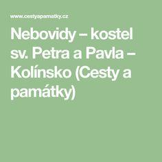 Nebovidy – kostel sv. Petra a Pavla – Kolínsko (Cesty a památky) Petra, Pavlova, Math, Math Resources, Mathematics