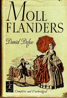 The Fortunes and Misfortunes of the Famous Moll Flanders (commonly known simply as Moll Flanders) is a novel by Daniel Defoe, first published in 1722. It purports to be the true account of the life of the eponymous Moll, detailing her exploits from birth until old age.