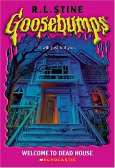 Welcome to Dead House.  The first Goosebumps.