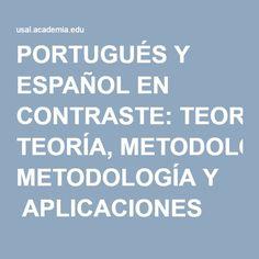 PORTUGUÉS Y ESPAÑOL EN CONTRASTE: TEORÍA, METODOLOGÍA Y  APLICACIONES