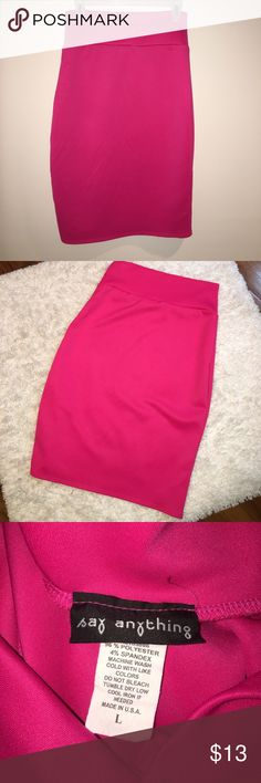 💕bright pink skirt 💕 In excellent condition, only worn once. 96% polyester 4% spandex, very sexy and stretchy and comfortable. Measures approximately 28 inches waist unstretched and total length is 25.5 inches. Smoke and pet free home. say anything Skirts Midi