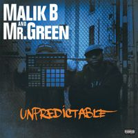 "Malik B and Mr. Green ""Unpredictable"" the album by Live from the Streets on SoundCloud"