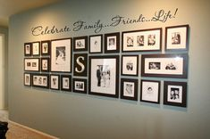 """Celebrate Family..Friends..Life"" wall with same color frames and family initial!"