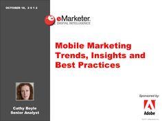 emarketer-webinar-mobile-marketing-trends-insights-and-best-practices-14791998 by eMarketer via Slideshare