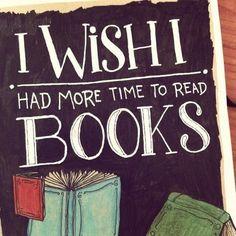 I wish I had more time to read books.