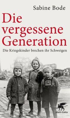 Die vergessene Generation: Die Kriegskinder brechen ihr Schweigen von Sabine Bode, http://www.amazon.de/dp/B00AZZOH18/ref=cm_sw_r_pi_dp_SN13sb1C6QMG1