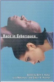 Groundbreaking and timely, Race in Cyberspace brings to light the important yet vastly overlooked intersection of race and cyberspace.