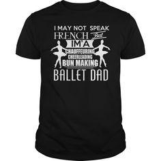 Ballet Dad T-Shirts, Hoodies. VIEW DETAIL ==►…
