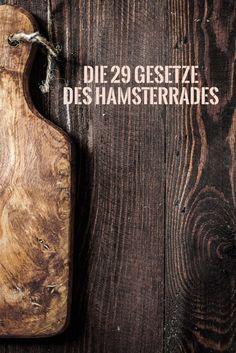 Die 29 Gesetze des Hamsterrades und warum sie niemandem auffallen.