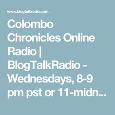 Colombo Chronicles Online Radio  | BlogTalkRadio - Wednesdays, 8-9 pm pst or 11-midnight est - Colombo Chronicles Live! Rose Colombo welcomes Philip J. Berg, atty & author, ObamaScare on 5/24/2017 - Bookmark and Share every Wednesday 8-9pm pst and 11-midnight est - Click on Follow