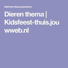 Dieren thema | Kidsfeest-thuis.jouwweb.nl