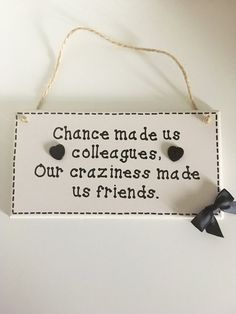 Colleague Plaque - Colleague Gifts - Handmade Sign - Colleague Quote - Etsy UK Shop by SarahsPrettyPlaques