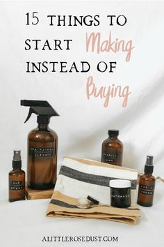 15 things to start making instead of buying - A little Rose Dust - Store bought items from food, cleaning supplies and cosmetics come pumped full of chemicals and wra - Zero Waste, Reduce Waste, Diy Vanity, Natural Cleaning Products, Beauty Products To Make At Home, Green Life, Sustainable Living, Natural Living, Cleaning Hacks