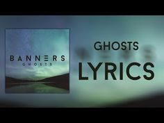 BANNERS - Ghosts (Lyrics Video) - YouTube