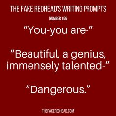Sign Up For The Newsletter Prompt Library 1-100, 201-300 The complete library of the original writing prompts written byThe Fake Redhead Click To Claim The Free eBook feat. TFR's Most Popul…