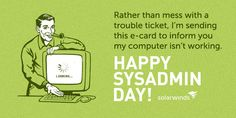 Sysadmin Day, Ticket, Ecards, Amen, Humor, Funny, Happy, E Cards, Humour