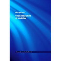 Cercetarea practica de marketing (ed. tiparita) Petra, Marketing