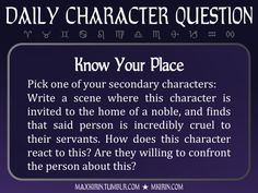★ Daily Character Question ★Know Your PlacePick one of your secondary characters:Write a scene where this character is invited to the home of a noble, and finds that said person is incredibly cruel to their servants. How does this character react to this? Are they willing to confront the person about this?Any work you create based off this prompt belongs to you, no sourcing is necessary though it would be really appreciated! And don't forget to tag maxkirin (or tweet @MistreKirin), so that…