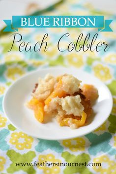 Blue Ribbon Peach Cobbler | easy recipe for peach cobbler | delicious, fast, and company-worthy! | can make with fresh peaches or canned | yummy with ice cream too! | Feathers in Our Nest