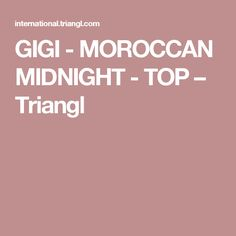 GIGI - MOROCCAN MIDNIGHT - TOP – Triangl