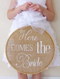 here comes the bride sign burlap embroidery hoop by CountryChiq