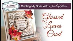 Glossy Autumnal Leaf Card Tutorial | Crafting My Style with Sue Wilson