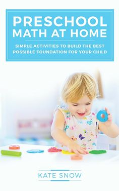 Preschool Math at Home will show you how, with 60 short, playful, no-prep activities your child will love. All it takes is just 5 minutes a day!