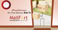 #‎PaasKiDukaan‬ Bole To On - Time Delivery Bole To MallFort.Com