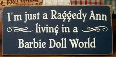 I'm just a Raggedy Ann living in a Barbie Doll by pattisprimitives, $12.00
