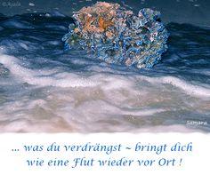 ... was du #verdrängst ~ bringt dich wie eine Flut wieder vor Ort !