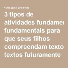 3 tipos de atividades fundamentais para que seus filhos compreendam textos futuramente