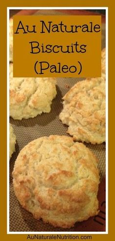 Au Naturale Biscuits, Paleo!  www.aunaturalenutrition.com