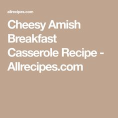 Cheesy Amish Breakfast Casserole Recipe - Allrecipes.com