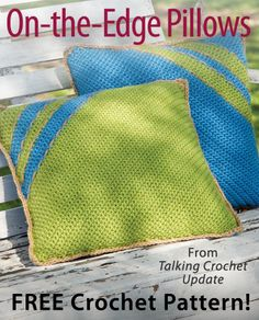 On-the-Edge Pillows Download from Talking Crochet newsletter. Click on the photo to access the free pattern. Sign up for this free newsletter here: AnniesNewsletters.com.