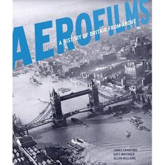 A new book features a powerful collection of aerial photography across Britain, stretching as far back as George Heriots, Saint George, Bath City Centre, Victoria Memorial, Homecoming Parade, Battersea Power Station, London History, New Brighton, English Heritage